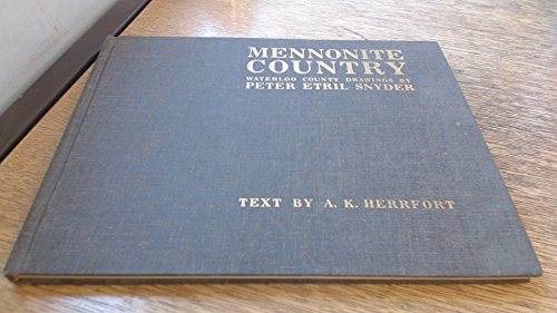 Mennonite Country, Waterloo County Drawings by Peter: Herrfort, A.K. (text)/Snyder,