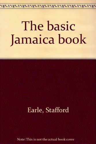 The Basic Jamaica Book: Stafford Earle
