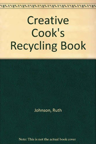 The Creative Cooks Recycling Book