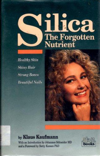 9780920470268: Silica: The Forgotten Nutrient