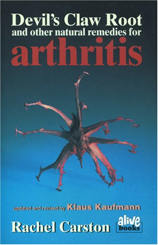 Devils Claw Root and Other Natural Remedies for Arthritis: Carstons, Rachel