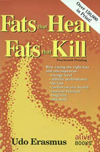 9780920470381: Fats That Heal, Fats That Kill: The Complete Guide to Fats, Oils, Cholesterol and Human Health