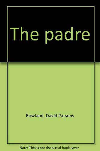 The Padre: Barry D. Rowland