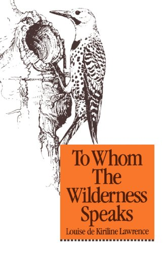 9780920474532: To Whom the Wilderness Speaks