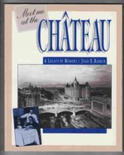 Meet Me at the Chateau : A: Joan E. Rankin