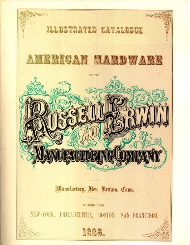 9780920476055: Illustrated catalogue of American hardware of the Russell and Erwin Manufacturing Company: An unabridged reprint of the 1865 edition and a new introd. by Lee H. Nelson