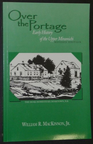 9780920483008: Over the Portage. Early History of the Upper Miramichi