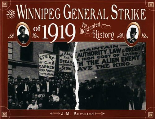 Winnipeg General Strike of 1919: An Illustrated History