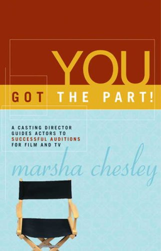 9780920486719: You Got the Part!: A Casting Director Guides Actors to Successful Auditions for Film and Television