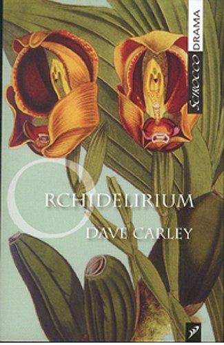 Orchidelirium (Scirocco Drama): Carley, Dave