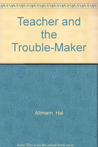 Teacher and the Trouble-Maker: Altmann, Hal