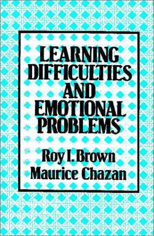 Learning Difficulties and Emotional Problems: Brown, Roy I.