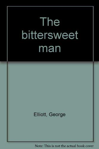 The bittersweet man (0920493106) by Elliott, George