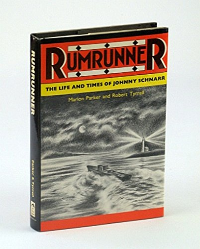 9780920501122: Rumrunner: The Life and Times of Johnny Schnarr