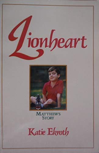 9780920501504: Lionheart: Matthews Story