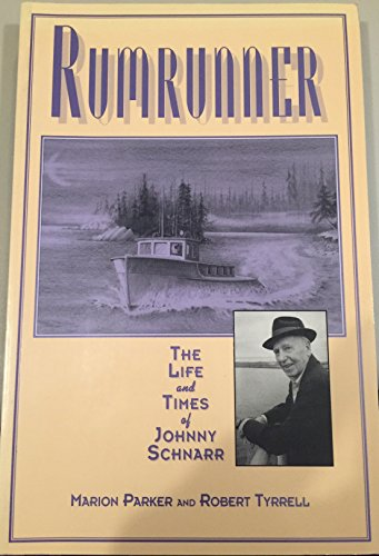 9780920501948: Rumrunner: The Life and Times of Johnny Schnarr