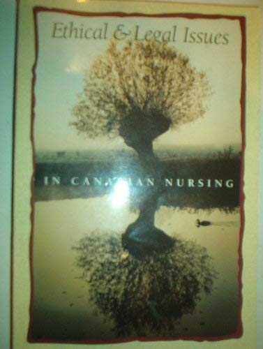 Ethical and Legal Issues in Canadian Nursing: Keatings, Margaret, Smith, O'neil B.