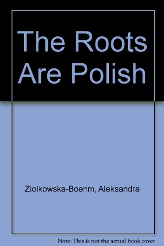 9780920517055: The Roots Are Polish