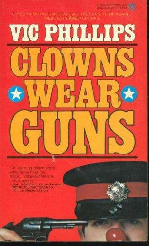 9780920528297: Clowns Wear Guns