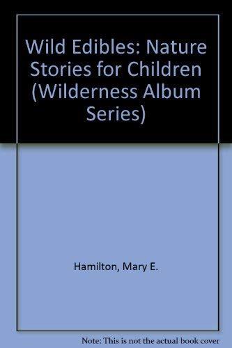 9780920534519: Wild Edibles: Nature Stories for Children (Wilderness Album Series)