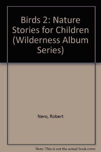 9780920534540: Birds 2: Nature Stories for Children (Wilderness Album Series)