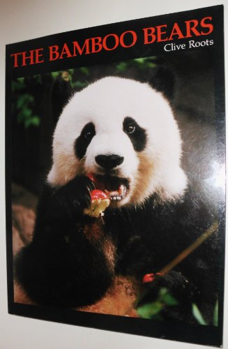 9780920534618: Bamboo Bears: The Life and Troubled Times of the Giant Panda