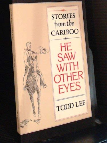 He Saw with Other Eyes - Stories: Lee, Todd