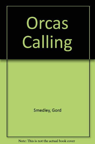 9780920576465: Orcas Calling