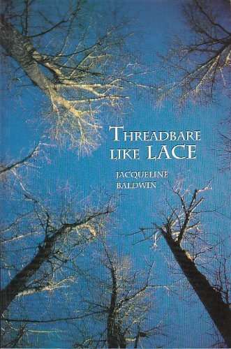Threadbare Like Lace: Baldwin, Jacqueline