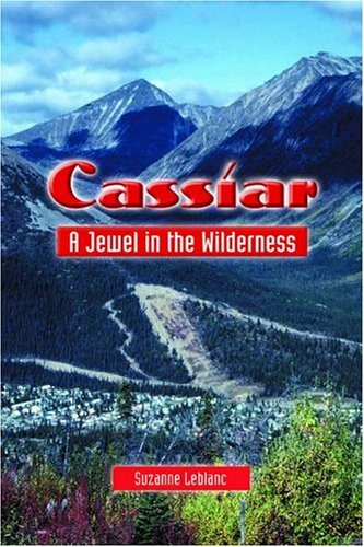 9780920576991: Cassiar: A Jewel in the Wilderness
