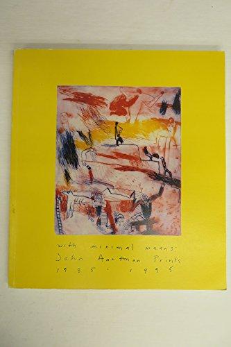 With minimal means: John Hartman prints, 1985-1995: Ness, Kim G
