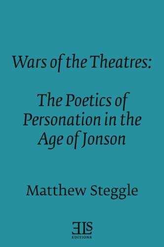 9780920604571: Wars of the Theatres: The Poetics of Personation in the Age of Jonson (E L S MONOGRAPH SERIES)