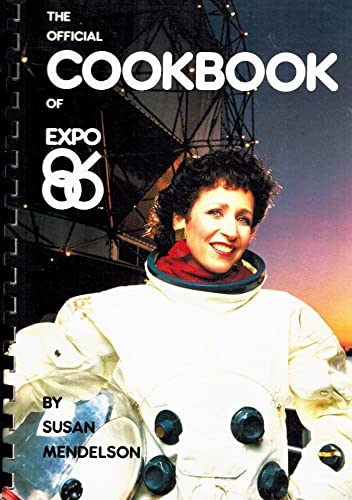 THE OFFICIAL COOKBOOK OF EXPO 86: Mendelson, Susan