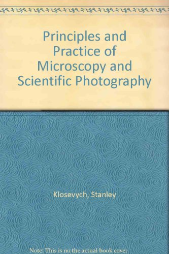 9780920622179: Principles and Practice of Microscopy and Scientific Photography