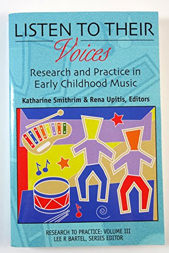 9780920630136: Listen to Their Voices: Research and Practice in Early Childhood Music (Research to Practice)
