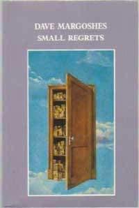 Small Regrets: Margoshes, Dave
