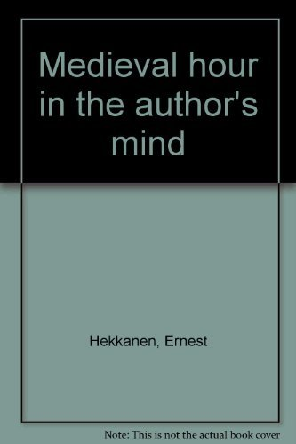 Medieval hour in the author's mind: Ernest Hekkanen