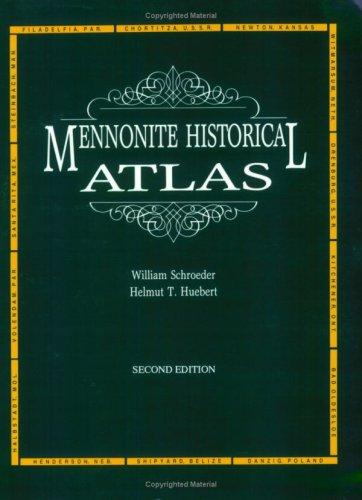 Mennonite Historical Atlas: Helmut, T. Huebert