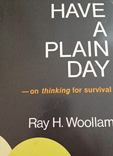 9780920649039: Have a Plain Day - on Thinking for Survival: SIGNED BY AUTHOR