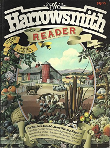 The Harrowsmith Reader: An anthology from Canada's national award winning magazine of country lif...