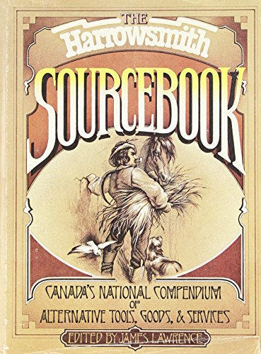The Harrowsmith sourcebook: A consumer guide for the conserver society: James (edited by) Lawrence