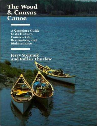 9780920656495: The Wood & Canvas Canoe: A Complete Guide to its History, Construction, Restoration, and Maintenance