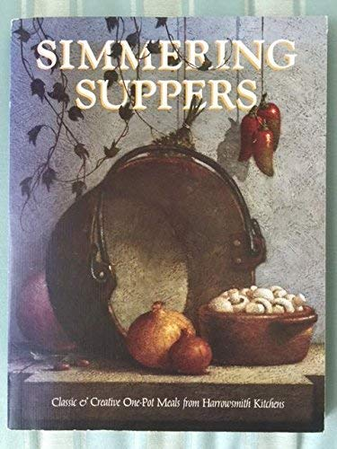 9780920656815: Simmering Suppers: Classic & Creative One-Pot Meals From Harrowsmith Kitchens