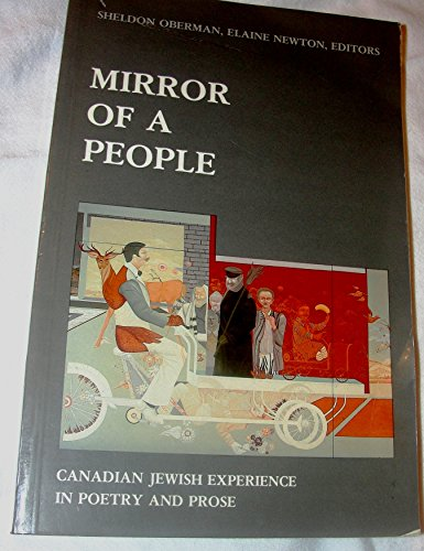 Mirror of a People: Canadian Jewish Experience in Poetry and Prose: Oberman, Sheldon; Newton, ...