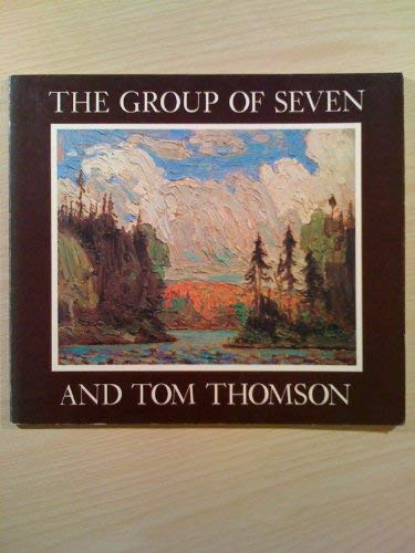 The Group of Seven and Tom Thomson: McMichael Canadian Collection