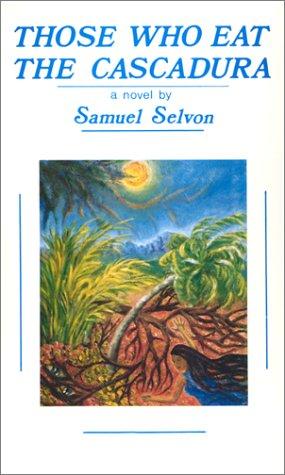 Those Who Eat the Cascadura: Selvon, Samuel
