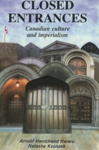 9780920661253: Closed Entrances: Canadian Culture and Imperialism