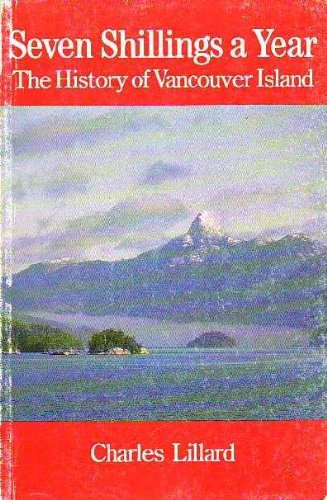 9780920663035: Seven Shillings a Year: The History of Vancouver Island