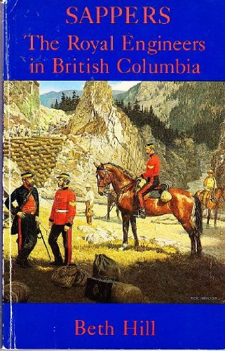 9780920663059: Sappers: The Royal Engineers in British Columbia