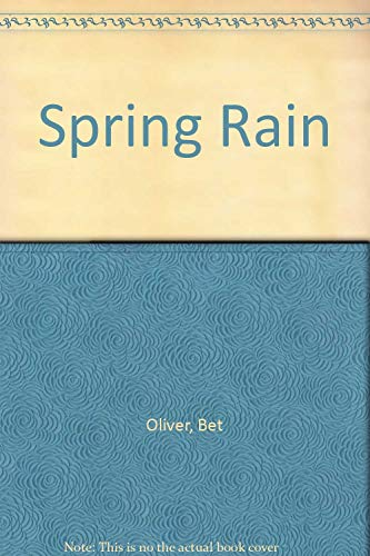 Spring Rain: Oliver, Bet